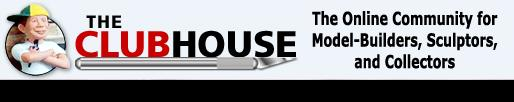 The Clubhouse - The Online Community for Model-Builders, Sculptors, and Collectors